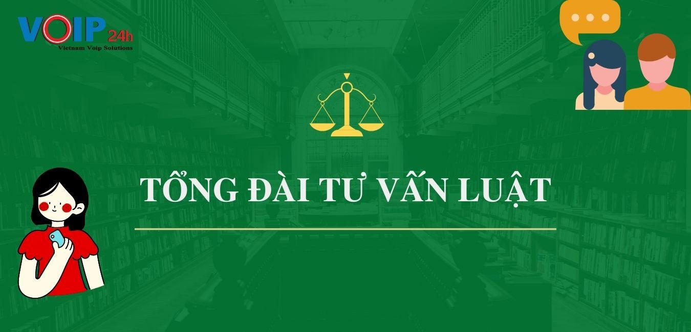 Giới thiệu tổng đài tư vấn luật