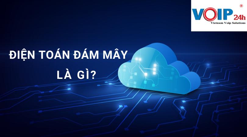 Điện toán đám mây và ứng dụng viễn thông cho doanh nghiệp