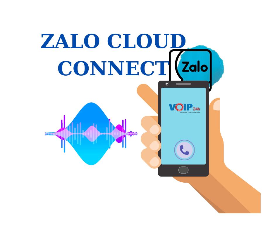 ZCC – ZALO CLOUD CONNECT: GỌI KHÁCH HÀNG QUA ZALO